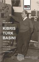 Kıbrıs Türk Basını: Tarihsel, Siyasal, Kurumsal ve Güncel Tartışmalar