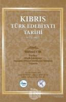 Kıbrıs Türk Edebiyatı Tarihi 1.Cilt (1571 - 2017) (Ciltli)