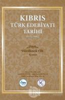 Kıbrıs Türk Edebiyatı Tarihi 4.Cilt (1571 - 2017) (Ciltli)
