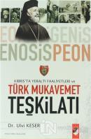 Kıbrıs'ta Yeraltı Faaliyetleri Ve Türk Mukavemet Teşkilatı