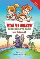 Kiki ve Mohan Zortorella'ya Karşı