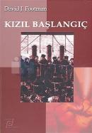 Kızıl BaşlangıçNarodnik Kuşağın Hayatı ya da Tarihinden Bir Kesit