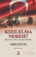 Kızılelma Neresi? (Bütün Türk Lehçelerinde)