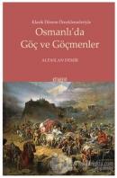 Klasik Dönem Örneklemeleriyle Osmanlı'da Göç ve Göçmenler