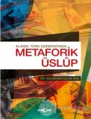 Klasik Türk Edebiyatında Metaforik Üslup