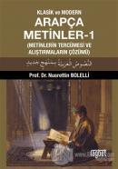 Klasik ve Modern Arapça Metinler-1 (Metinlerin Tercümesi ve Alıştırmaların Çözümü)