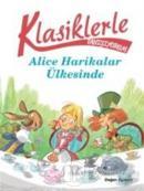 Klasiklerle Yaşıyorum - Alice Harikalar Ülkesinde