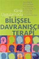 Klinik Uygulamada Bilişsel Davranışçı Terapi