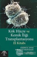 Kök Hücre ve Kemik İliği Transplantasyonu