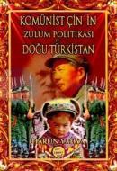 Komünist Çin'in Zulüm Politikası ve Doğu Türkistan