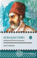 Konuşan Tarih 3 - Abdülhamid Hanı Konuşuyor