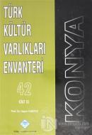 Konya Türk Kültür Varlıkları Envanteri 42 Cilt: 2 (Ciltli)