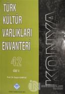 Konya Türk Kültür Varlıkları Envanteri Cilt: 1 (Ciltli)