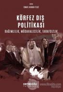 Körfez Dış Politikası Bağımlılık, Müdahalecilik, Tarafsızlık