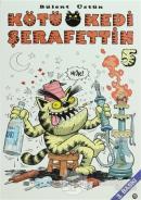 Kötü Kedi Şerafettin 5