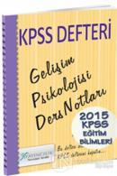 KPSS Defteri Gelişim Psikolojisi Ders Notları 2015