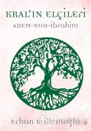 Kral'ın Elçileri / Adem - Nuh - İbrahim