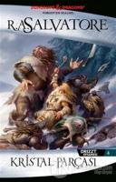 Kristal Parçası - Drizzt Efsanesi 4. Kitap