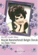 Küçük Hanımefendi Belgin Doruk  Acı Dolu Yıllar