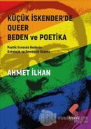 Küçük İskender'de Queer Beden ve Poetika