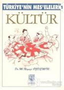 Kültür Türkiye'nin Kültür Mes'eleleri 1
