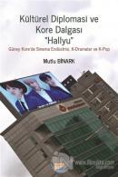 Kültürel Diplomasi ve Kore Dalgası Hallyu