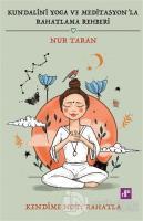 Kundalini Yoga ve Meditasyon'la Rahatlama Rehberi