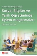 Kuramdan Uygulamaya Sosyal Bilgiler ve Tarih Öğretiminde Eylem Araştırmaları