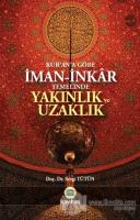 Kur'an'a Göre İman - İnkar Temelinde Yakınlık ve Uzaklık