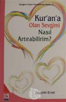 Kur'an'a Olan Sevgimi Nasıl Artırabilirim?