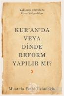 Kur'an'da veya Dinde Reform Yapılır Mı?