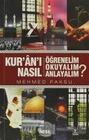 Kur'an'ı Nasıl Öğrenelim Okuyalım Anlayalım?
