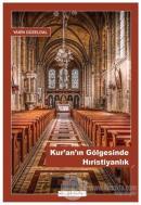 Kur'an'ın Gölgesinde Hıristiyanlık