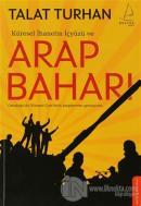 Küresel İhanetin İçyüzü ve Arap Baharı