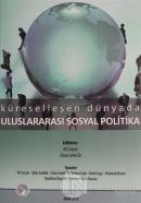 Küreselleşen Dünyada Uluslararası Sosyal Politika
