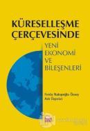 Küreselleşme Çerçevesinde Yeni Ekonomi ve Bileşenleri
