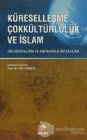 Küreselleşme Çokkültürlülük ve İslam