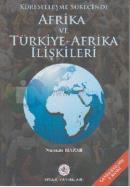 Küreselleşme Sürecinde Afrika ve Türkiye-Afrika İlişkileri