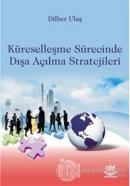 Küreselleşme Sürecinde Dışa Açılma Stratejileri