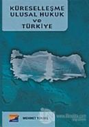 Küreselleşme Ulusal Hukuk ve Türkiye