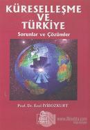 Küreselleşme ve Türkiye Sorunlar ve Çözümler