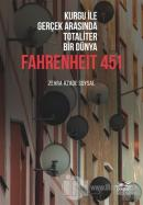 Kurgu İle Gerçek Arasında Totaliter Bir Dünya - Fahrenheit 451