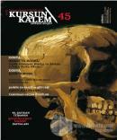 Kurşun Kalem Üç Aylık Edebiyat Dergisi Sayı:45 Temmuz-Ağustos-Eylül 2017