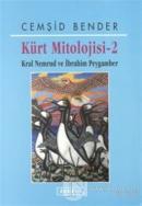 Kürt Mitolojisi - 2 Kral Nemrud ve İbrahim Peygamber