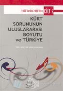 Kürt Sorununun Uluslararası Boyutu ve Türkiye - Cilt 2 1960'lardan 2000'lere