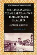 Kurtuluş Savaşı'nda Yunanlılar ve Anadolu Rumları Üzerine Makaleler