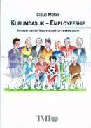 Kurumdaşlık-EmployeeshipHerkesin Enerjisini Kazanma Yönünde Harekete Geçirir