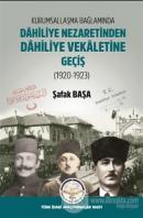 Kurumsallaşma Bağlamında Dahiliye Nezaretinden Dahiliye Vekaletine Geçiş (1920 - 1923)