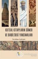 Kutsal Kitapların Sümer ve Babil'deki Yansımaları