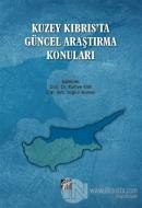 Kuzey Kıbrıs'ta Güncel Araştırma Konuları